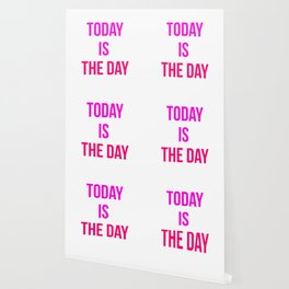 Today Is The Day Motivational Design Wallpaper