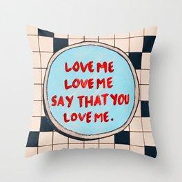Love me, Love me Throw Pillow