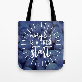 Everyday is a Fresh Start Tote Bag