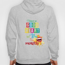 Bless Mouth but a good heard funny quote saying new  Hoody