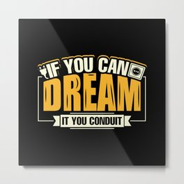 Funny electrican you can dream then do it shirt Metal Print