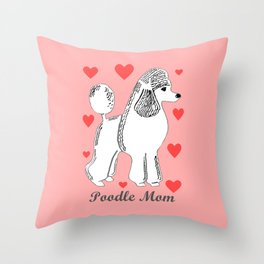 Poodle Mom in Pink and White Throw Pillow