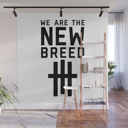 We Are The New Breed Wall Mural