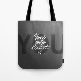 """""""Your only limit is you"""" artwork Tote Bag"""