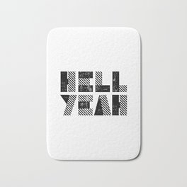 Hell Yeah motivational black and white yeh modern typographic quote poster canvas wall home decor Bath Mat