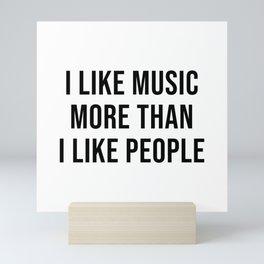 I Like Music More Than I Like People Mini Art Print