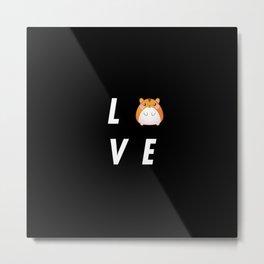 Funny Love Hamster Pun Quote Sayings Metal Print