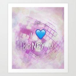 I Love Boney M Art Print