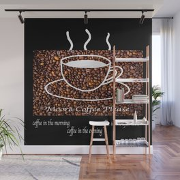 MORE COFFEE PLEASE Wall Mural
