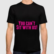 You Can't Sit With Us! MEDIUM Black Mens Fitted Tee