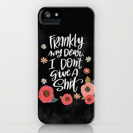 Pretty Swe*ry: Frankly my dear, I don't give a shit iPhone Case