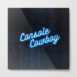 Console Cowboy Metal Print