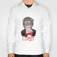 classy Hoodies featuring Classy by thatonedude