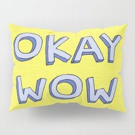 Okay wow Pillow Sham