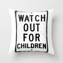 Watch out for children Throw Pillow
