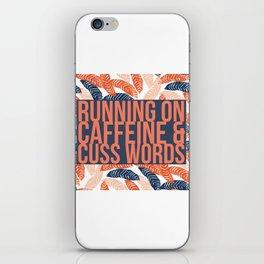 Running on Caffeine & Cuss Words iPhone Skin