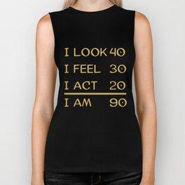 I Look 40 Feel 30 Act 20 I Am 90 Funny 90th Birthday Biker Tank