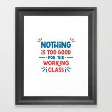 The Working Class Framed Art Print