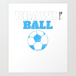 brawl gamer brawler zocken gaming brawl ball Art Print