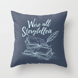 We're All Storytellers Throw Pillow