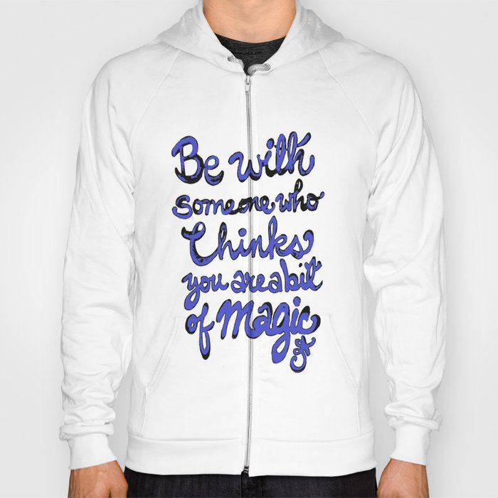 Be With Someone Blue Hoody
