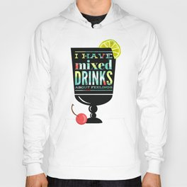 I Have Mixed Drinks About Feelings Hoody