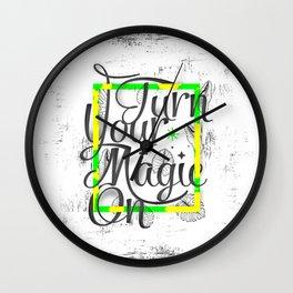 Turn Your Magic On Wall Clock