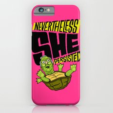 Nevertheless She Persisted Slim Case iPhone 6s