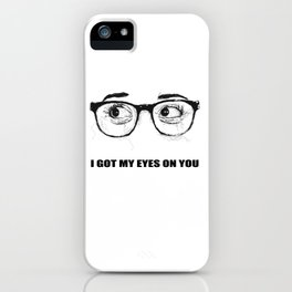 I Got My Eyes On You - Scribble Artwork iPhone Case