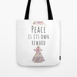 Peace is its own reward Tote Bag