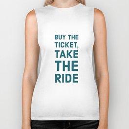 Buy the ticket, take the ride Biker Tank