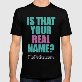 Is that your real name? T-shirt
