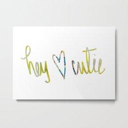 Hey Cutie! Fabric art Metal Print