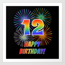 "12th Birthday ""12"" & ""HAPPY BIRTHDAY!"" w/ Rainbow Spectrum Colors + Fun Fireworks Inspired Pattern Art Print"