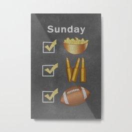Funny Sunday Checklist Chips Beer Football Metal Print