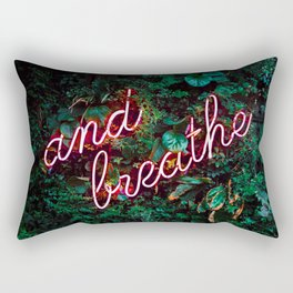And Breathe Rectangular Pillow
