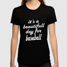 Beautiful Day For Baseball T-shirt