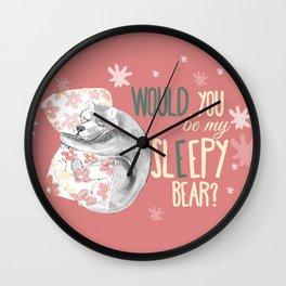 Would you be my sleepy bear? Pink Wall Clock