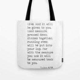 Luke 6:38 Tote Bag