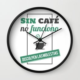 I Don't Work Without Coffee, Sorry for The Inconvenience Wall Clock