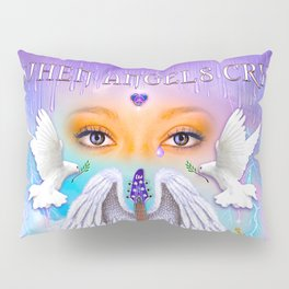 When Angels Cry Pillow Sham