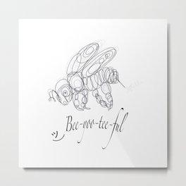 OLena Art Tee Design Bee-yoo-tee-ful Drawing Metal Print