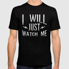 I Will... Just Watch Me Black MEDIUM Mens Fitted Tee