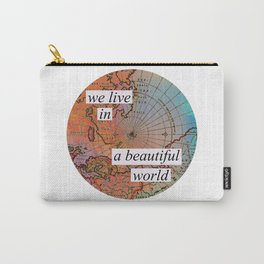 we live in a beautiful world Carry-All Pouch
