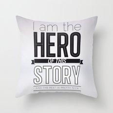 Hero of my story Throw Pillow