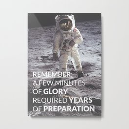 Motivational - Prepare For Glory (Moon Landing) Metal Print