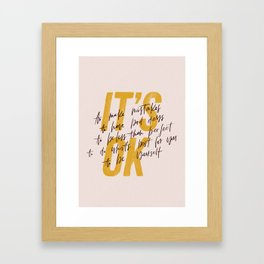 Its OK quotes Framed Art Print