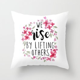 We Rise By Lifting Others, Pink Flowers, Motivational Quote Throw Pillow