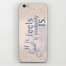 If it feels right, it probably is iPhone & iPod Skin