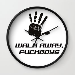 Walk Away Fuckboys Wall Clock